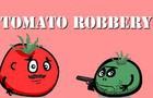 Tomato Robbery