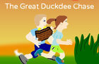 The Great Duckdee Chase
