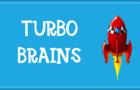 Turbo Brains