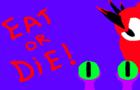 Eat Or Die!