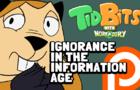 TidBits 8 Ignorance