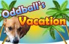 Oddball's Vacation