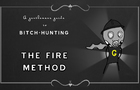 The Fire method - a Gentlemans Guide to Bitch Hunting