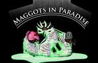 Maggots In Paradise