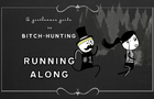 Running along - a Gentlemans Guide to Bitch Hunting