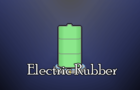 Electric Rubber