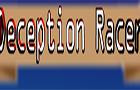 Deception Race