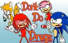 Don't Do Drugs: Sonic Edition