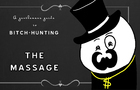 The Massage - a Gentlemans Guide to Bitch Hunting