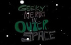 Geeky Nerds In Outer Space