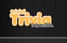 Trivial Trivia: Impossible
