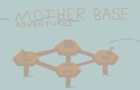 Mother Base Adventures EP3