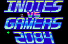 Indies VS Gamers 2084