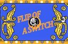 Flip Of A Switch