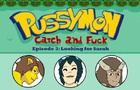 Pussymon: Episode 03