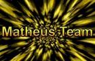 Matheus Team Opening