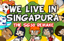 We live in singapura, the Remake