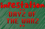 Infestation: Dayz Of The Warz