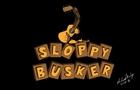 Sloppy Busker 2 Trailer