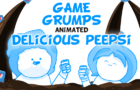 Game Grumps Animated - Delicious Peepsi - By Circle