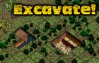 Excavate!