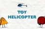 Shapes - Episode 13 - Toy Helicopter