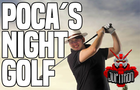 Poca's Night Golf