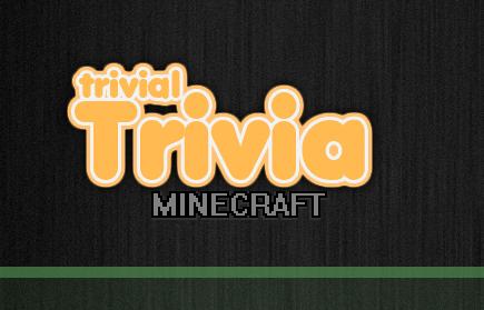 Trivial Trivia: Minecraft