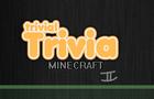 Trivial Trivia: Minecraft II