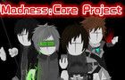 Madness:Core Project