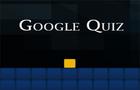 Google Quiz