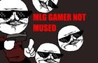 MLG Gamer Not Amused