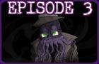 A Matter of Caos: Episode 3