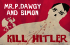 P Dawgy and Simon Kill Hitler !