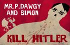 P Dawgy and Simon Kill Hitler !