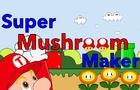 Super Mushroom Maker