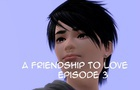 A Friendship to love story ep 3