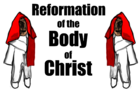 Reformation of the Body of Christ