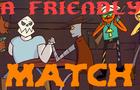 A Friendly Match