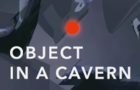 Object In a Cavern