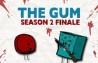 Shapes - SEASON 2 FINALE - The Gum