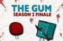 Shapes - SEASON 2 FINALE - The Gum