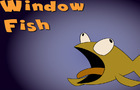 Window Fish
