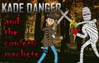 Kade Danger and the Confetti Machete