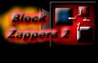 Block Zappers 2