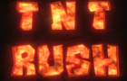 TNT Rush! [BETA]