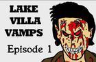 Lake Villa Vamps- Episode 1