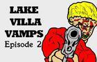 Lake Villa Vamps-Episode 2