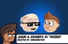 Jason&Grandpa:Missed