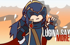 Lucina Says More